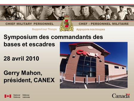 Strength through personnelLe personnel fait la force CHIEF MILITARY PERSONNEL CHEF - PERSONNEL MILITAIRE Symposium des commandants des bases et escadres.