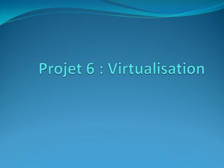 Les logiciels de virtualisation VmWare Workstation VmWare Player Virtual Box Windows Virtual PC.