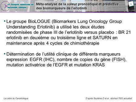 La Lettre du Cancérologue Méta-analyse de la valeur pronostique et prédictive des biomarqueurs de l'erlotinib Le groupe BioLOGUE (Biomarkers Lung Oncology.