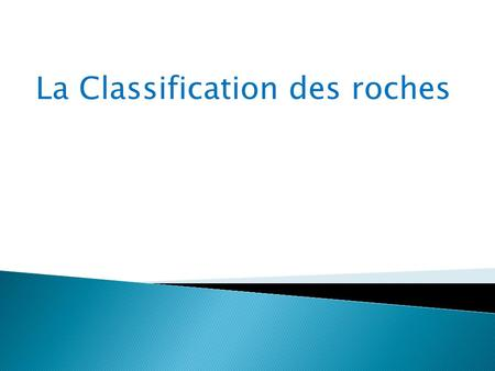 La Classification des roches