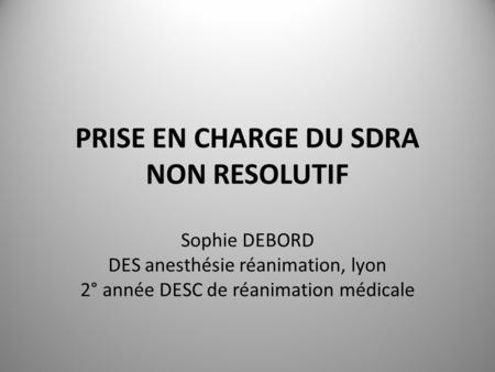 Prise en charge du SDRA non resolutif