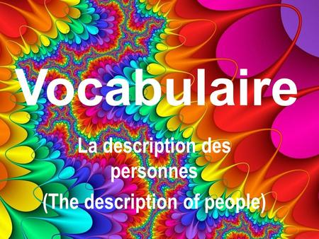 Vocabulaire La description des personnes (The description of people)