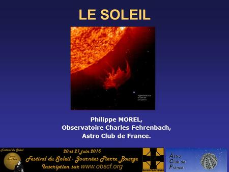 LE SOLEIL Philippe MOREL, Observatoire Charles Fehrenbach, Astro Club de France.