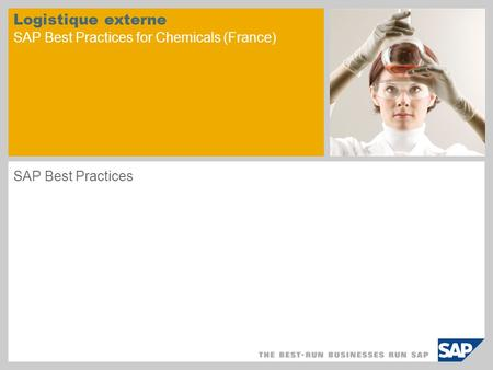 Logistique externe SAP Best Practices for Chemicals (France) SAP Best Practices.
