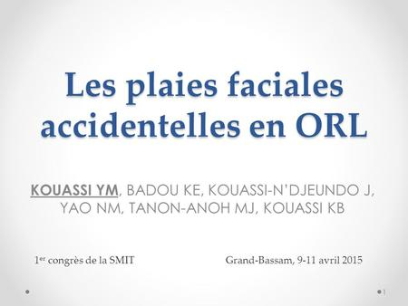 Les plaies faciales accidentelles en ORL