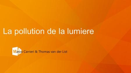 La pollution de la lumiere arco Carrieri & Thomas van der List.