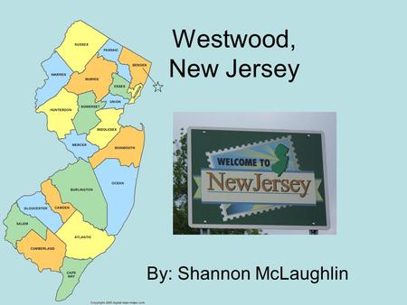 Westwood, New Jersey By: Shannon McLaughlin. Westwood Westwood est entre New York City et la plage, the Jersey Shore. Il y a beaucoup de choses à faire.