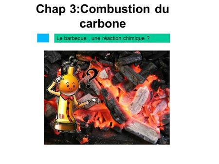 Chap 3:Combustion du carbone