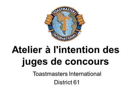 Atelier à l'intention des juges de concours Toastmasters International District 61.