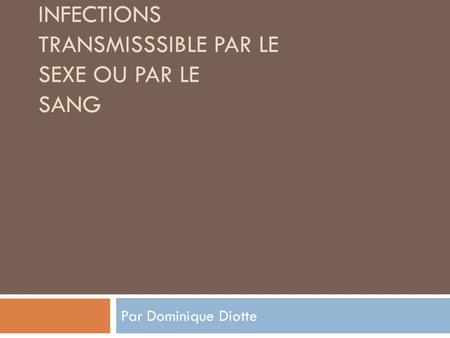 Infections Transmisssible par le Sexe ou par le Sang