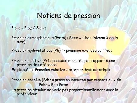 Notions de pression P (bar) = F (kg) / S (cm²)
