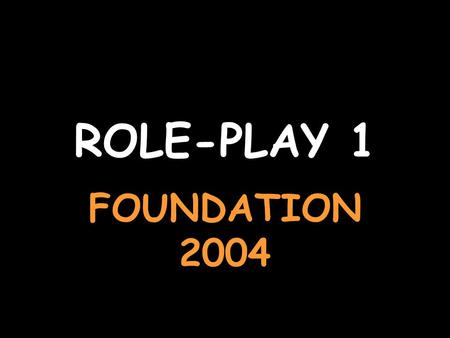ROLE-PLAY 1 FOUNDATION 2004. Say what time you go to bed Je me couche à vingt-deux heures. Ask your French friend if he/she likes television Est-ce que.