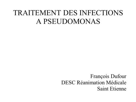 TRAITEMENT DES INFECTIONS A PSEUDOMONAS