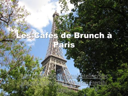 Les Cafés de Brunch à Paris  y/watch/id/601960/n/Aussie-French- Fusion.