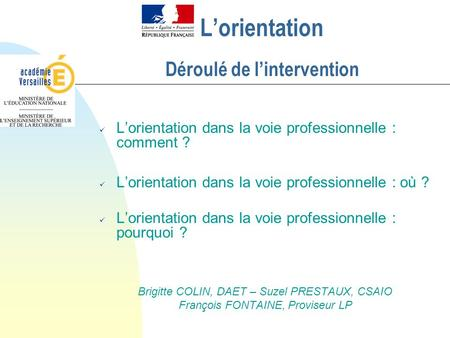 L'orientation Déroulé de l'intervention