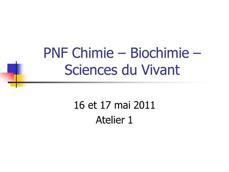 PNF Chimie – Biochimie – Sciences du Vivant