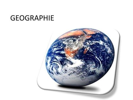 GEOGRAPHIE.