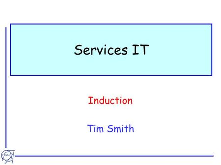 Services IT Induction Tim Smith. 2006/00/01 Services IT: de 7 Mettez-vous au courant !!  e-payslip  Notifications  e-bulletin.