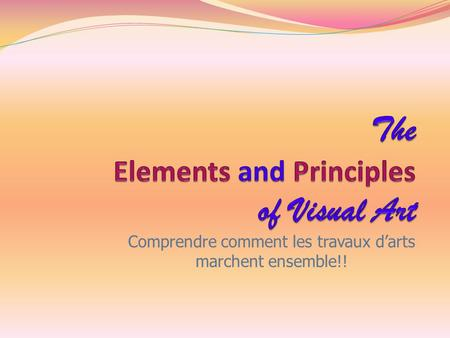 The Elements and Principles of Visual Art