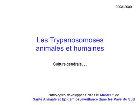 Les Trypanosomoses animales et humaines
