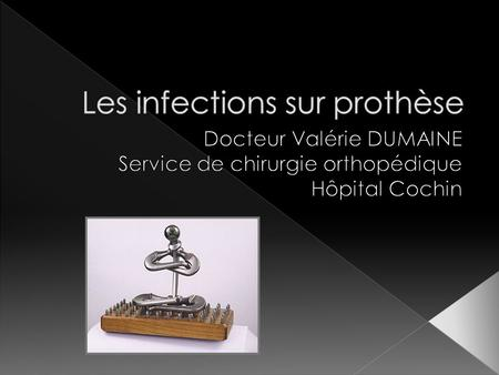  Prothèse de Hanche : › 100 000 implants/an › 0,5 – 1%  Prothèse de genou : › 50 000 implants/an › 2 – 4 %