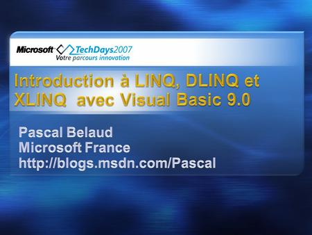 Linq = Language INtegrated Query DLinq = Database + Linq Appelé maintenant Linq to Data Xlinq = XML + Linq Appelé maintenant Linq to XML.