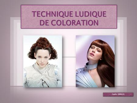 TECHNIQUE LUDIQUE DE COLORATION