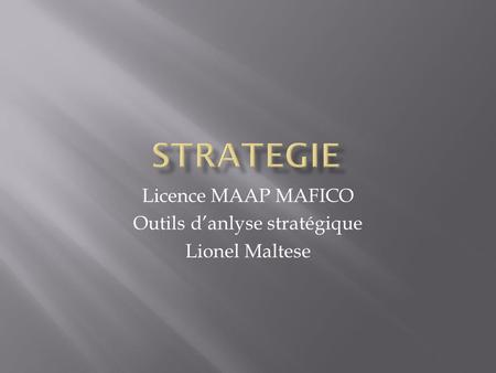 Licence MAAP MAFICO Outils d'anlyse stratégique Lionel Maltese.