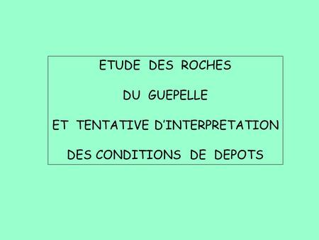ET TENTATIVE D'INTERPRETATION DES CONDITIONS DE DEPOTS