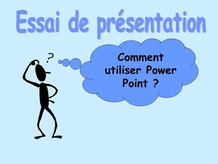 Comment utiliser Power Point ?
