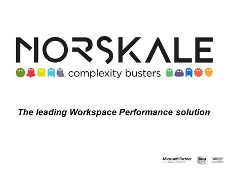 The leading Workspace Performance solution. Nos clients US Europe.