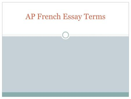 AP French Essay Terms. A cause de Because of A l'avenir In the future.