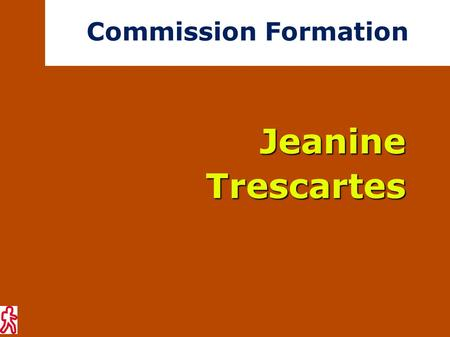 Commission FormationJeanineTrescartes. 2 stages « module de base » 26 stagiaires aux Noës et St-Christo-en-Jarez Formation 2012.
