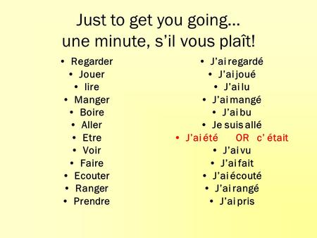 Just to get you going… une minute, s'il vous plaît!