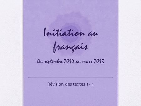 Initiation au français Du septembre 2014 au mars 2015