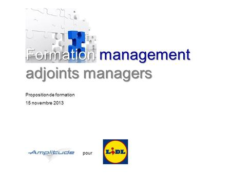 Pour Proposition de formation 15 novembre 2013 Formation management adjoints managers.