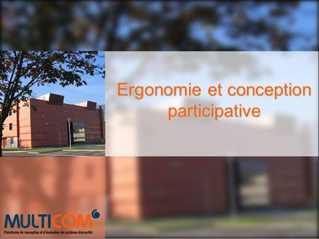 Ergonomie et conception participative. Description méthodologie Méthode de conception participative Conception Evaluation Analyse Sociologues Designers.