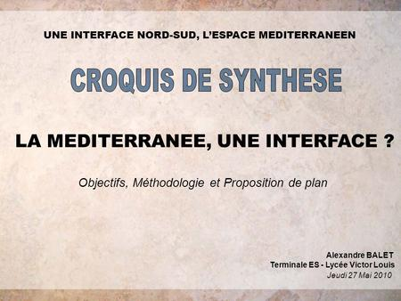 CROQUIS DE SYNTHESE LA MEDITERRANEE, UNE INTERFACE ?