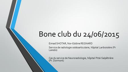 Bone club du 24/06/2015 Eimad SHOTAR, Nor-Eddine REGNARD