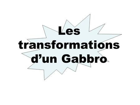 Les transformations d'un Gabbro