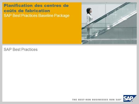 Planification des centres de coûts de fabrication SAP Best Practices Baseline Package SAP Best Practices.