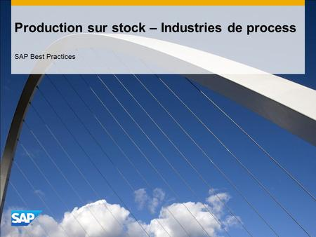 Production sur stock – Industries de process SAP Best Practices.