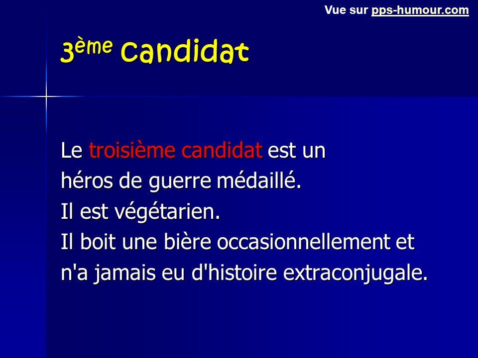 3ème candidat Le troisième candidat est un héros de guerre médaillé.