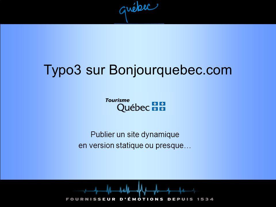 Plan de la présentation Bonjourquebec.com en bref Contexte du choix de notre CMS Utilisation de typo et modifications 1 an et demi plus tard …