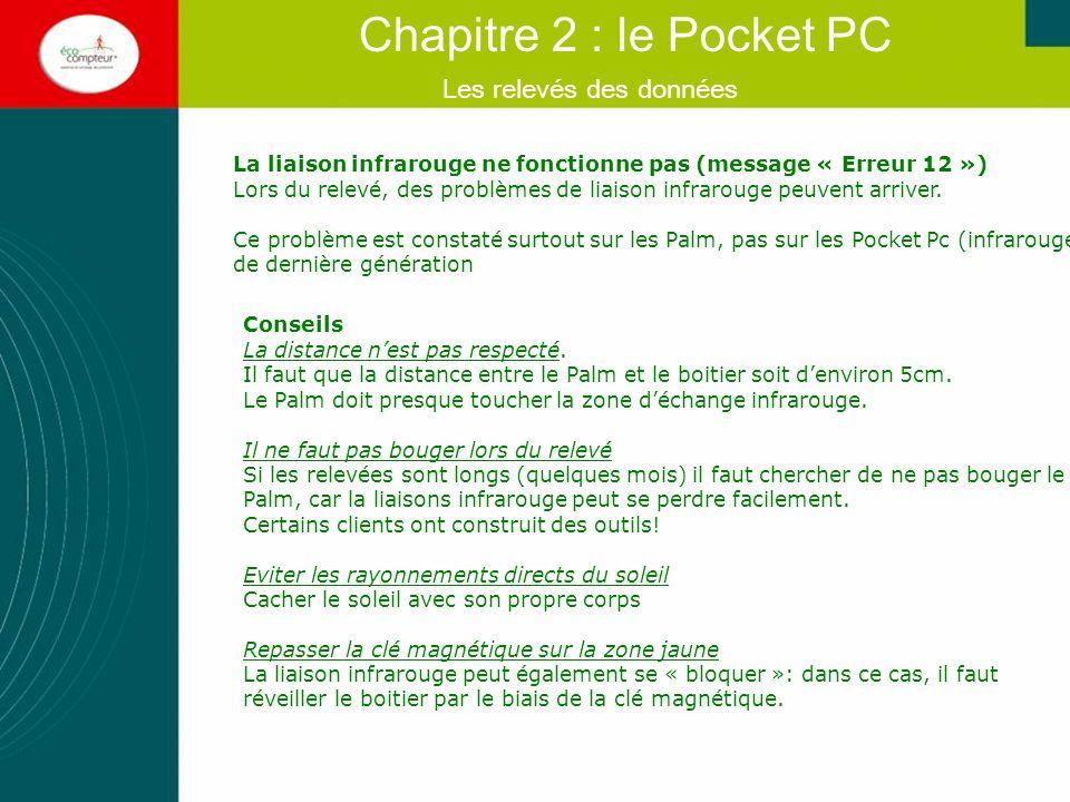Les relevés des données Chapitre 2 : le Pocket PC Mais a savoir que…..