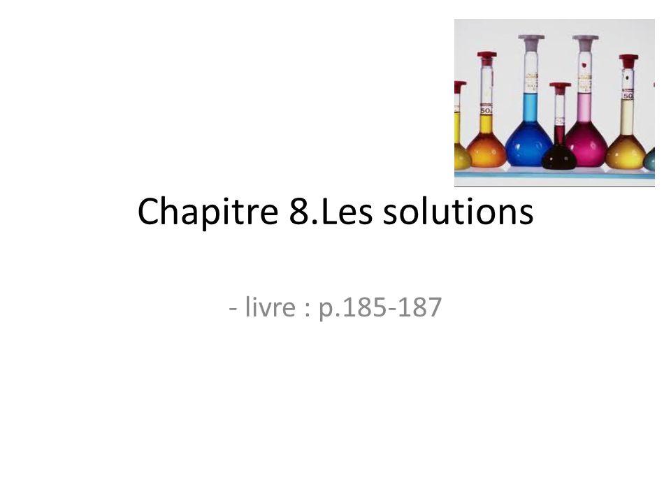 8.1. Définitions Exemples de solutions : solution de CuSO 4 solution de KMnO 4