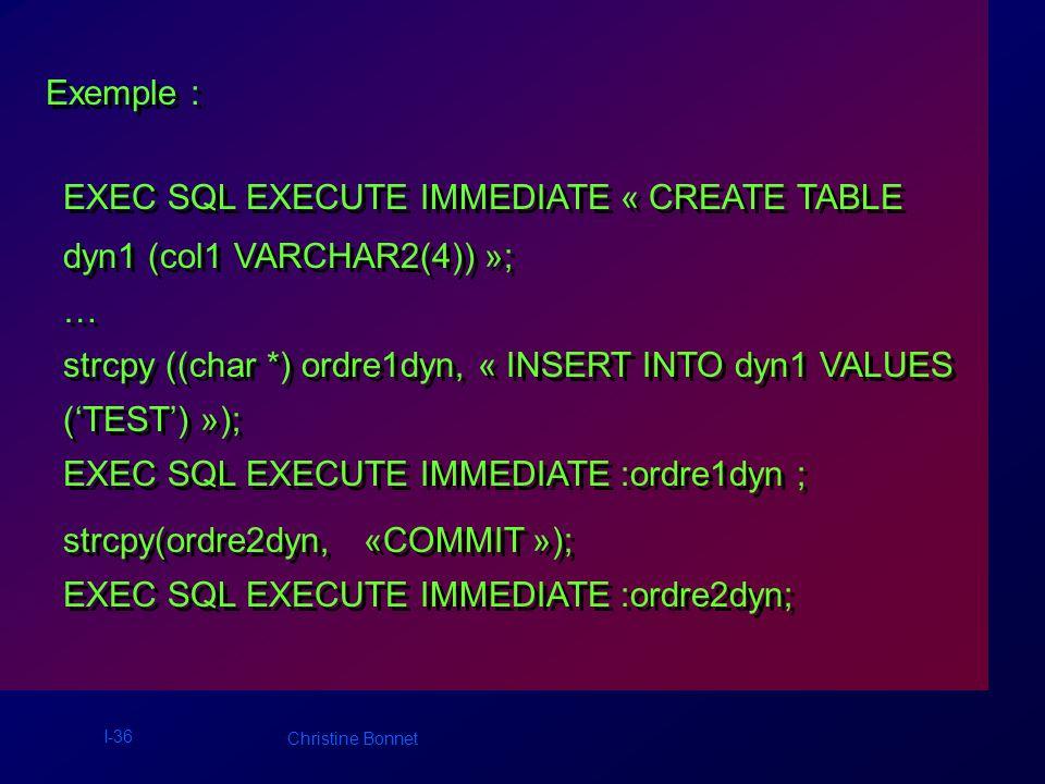 I-37 Christine Bonnet ORDRE SQL autre que SELECT, avec variable hôte de paramétrage : ORDRE SQL autre que SELECT, avec variable hôte de paramétrage : Le type et le nombre de variables hôtes sont connus à lavance.