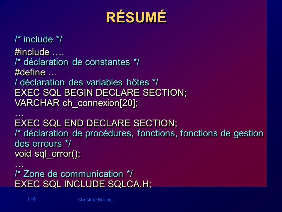 I-47 Christine Bonnet RÉSUMÉ suite main() … EXEC SQL WHENEVER SQLERROR DO sql_error();..