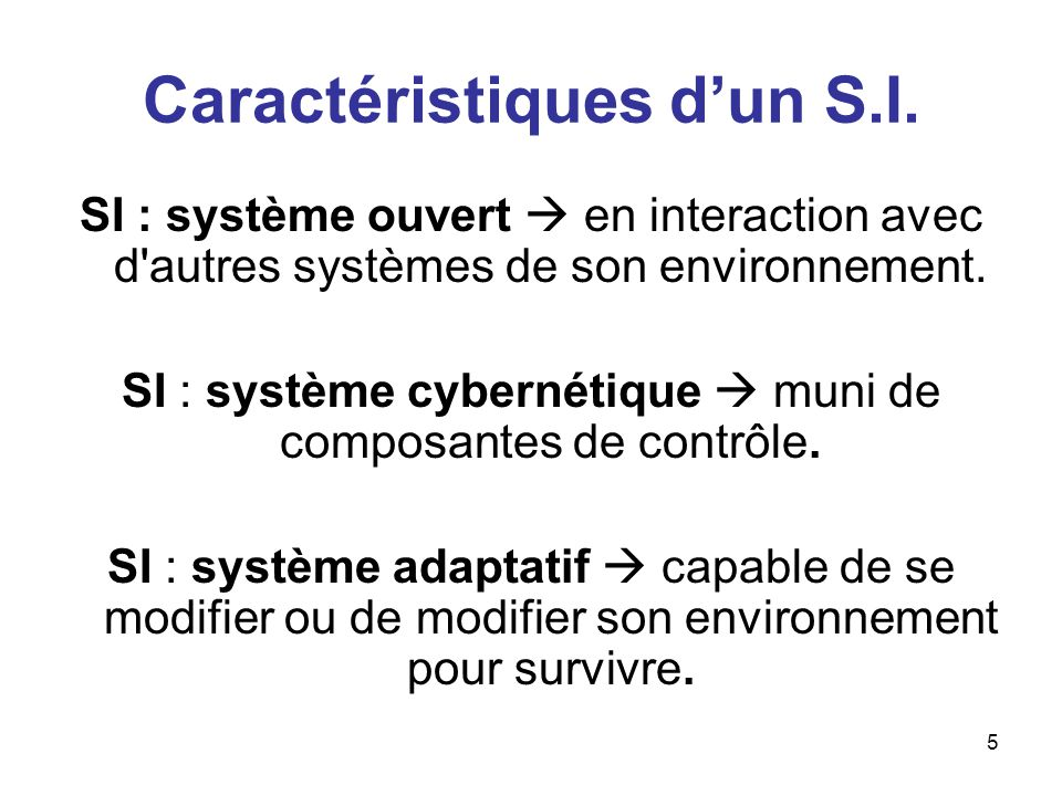 6 Le système dinformation est un sous- système de lorganisation (environnement du S.I.) Le système opérant et le système de pilotage constituent les deux autres sous- systèmes de lorganisation Place du S.I.