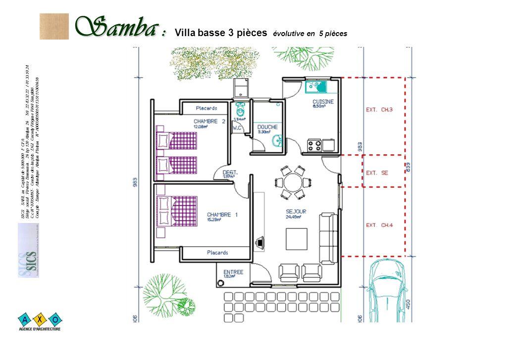 Samba : Samba : Villa basse 3 pièces évolutive en 5 pièces SICS SARL au Capital de 5.000.000 F CFA Siège social : Riviera Bonoumin.